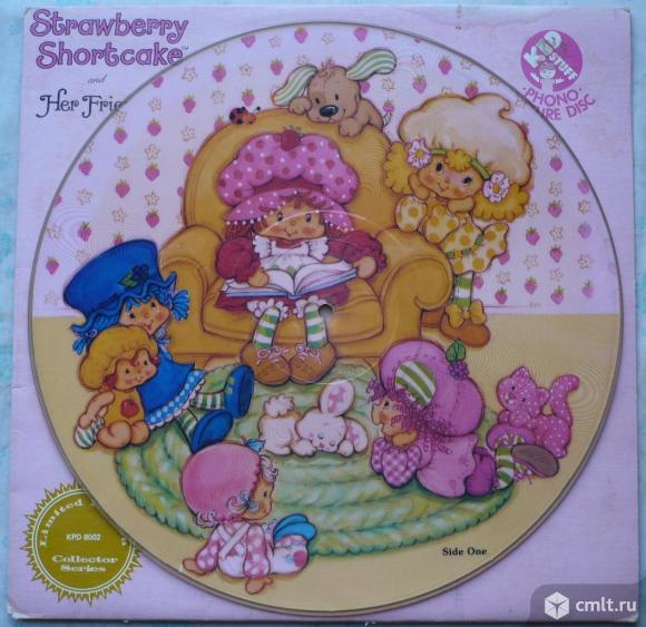 "Грампластинка (винил). Гигант [12"" LP]. Strawberry Shortcake. Strawberry Shortcake and Her Friends.. Фото 1."