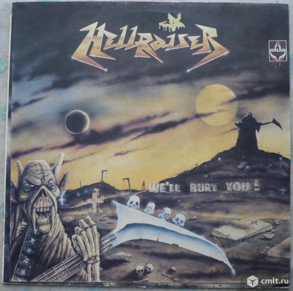 "Грампластинка (винил). Гигант [12"" LP]. Hellraiser. We'll Bury You!. Запись 1990 г. SNC Records.. Фото 1."