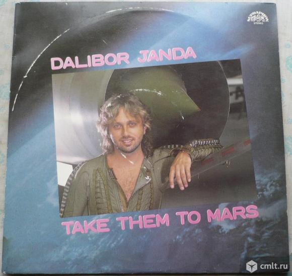 "Грампластинка (винил). Гигант [12"" LP]. Dalibor Janda. Take Them To Mars. (P) 1988. Supraphon. ЧССР.. Фото 1."