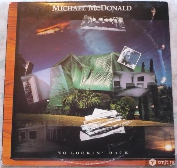 "Грампластинка (винил). Гигант [12"" LP]. Michael McDonald. No Lookin' Back. 1985 Warner Bros. USA.. Фото 1."