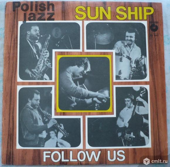 "Грампластинка (винил). Гигант [12"" LP]. Sun Ship. Polish Jazz Vol. 61. Follow Us. 1979. Muza. Poland. Фото 1."