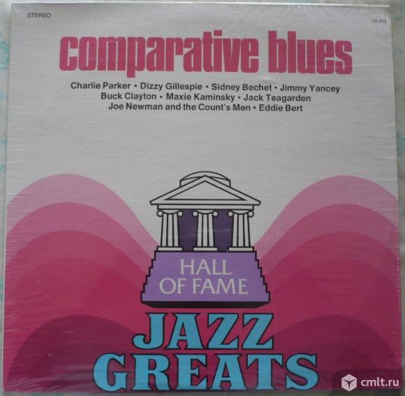"Грампластинка (винил). Гигант [12"" LP]. Comparative Blues. Hall Of Fame - Jazz Greats. JG 603. США.. Фото 1."